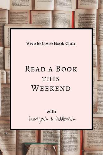 Read a Book this weekend with PumpjackPiddlewick Vive le Livre Book Club