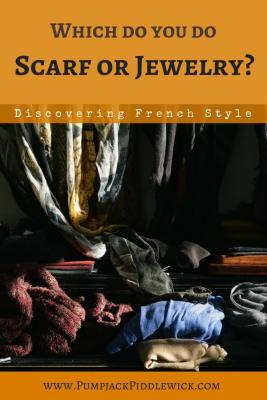 Scarf or Jewelry? Discovering French Style at PumpjackPiddlewick