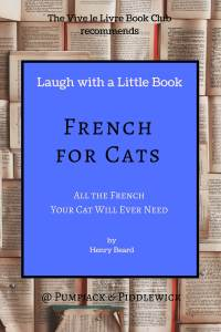 French for Cats - All the French Your Cat will Ever Need by Henry Beard. Review at Vive le Livre Book Club | PumpjackPiddlewick