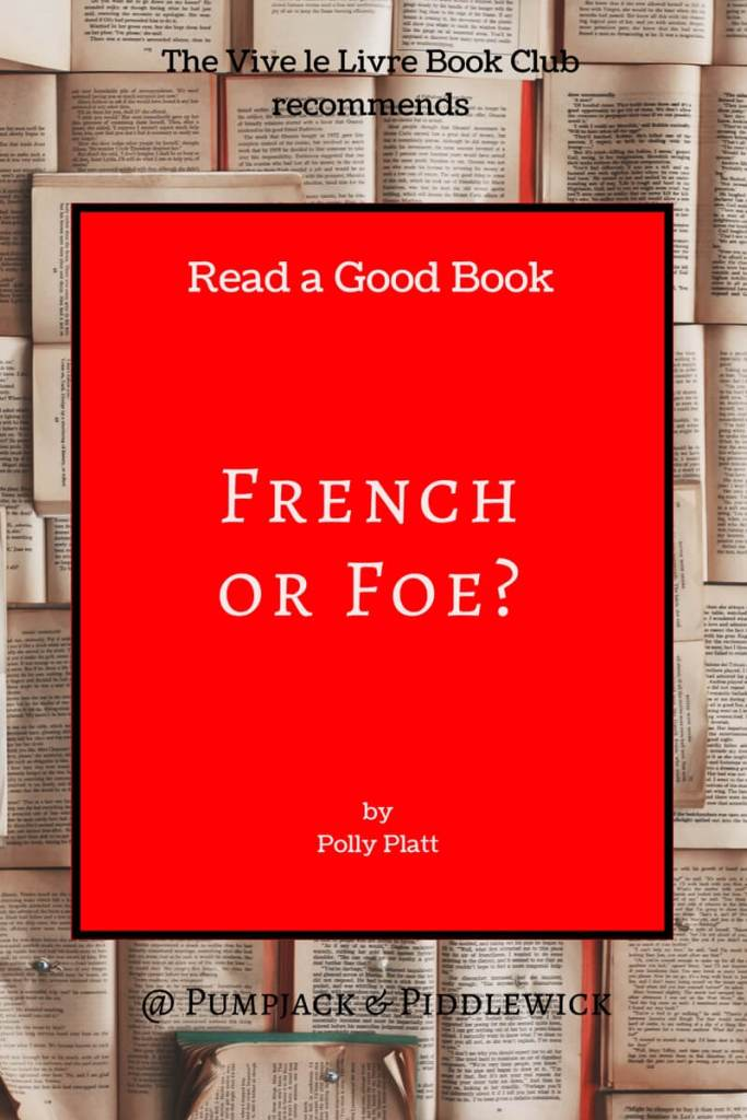 French or Foe by Polly Platt a recommended read by Vive le Livre Book Club at PumpjackPiddlewick
