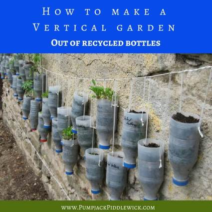 How to make a vertical garden out of recycled plastic bottles | PumpjackPIddlewick