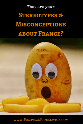 What are your Stereotypes and Misconceptions about France? | Pumpjack & Piddlewick
