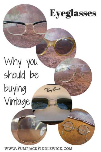 Vintage Eyeglasses - why vintage is better than modern | PumpjackPiddlewick