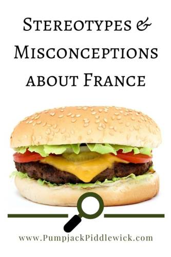 What are your misconceptions about France | PumpjackPiddlewick