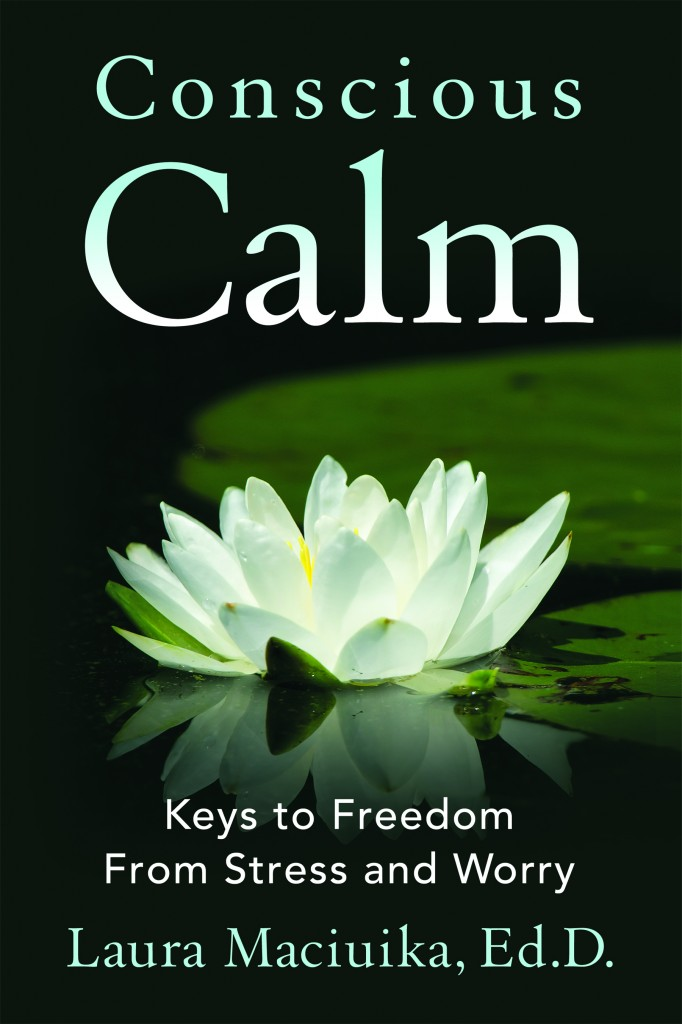 Concious Calm by Dr. Laura Maciuika