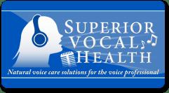 SUPERIOR VOCAL HEALTH