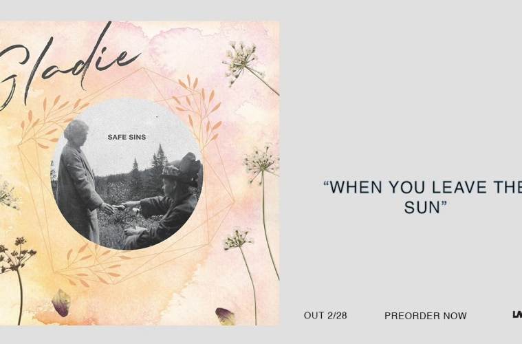 Gladie – When You Leave The Sun