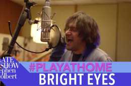 "Bright Eyes ""Mariana Trench"" – Late Show #PlayAtHome"