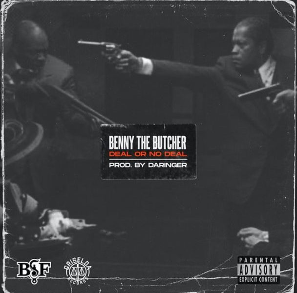 "Benny The Butcher – ""Deal Or No Deal"""