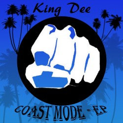 King Dee - Coast Mode EP