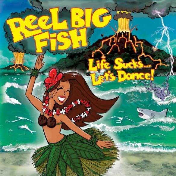 Image result for reel big fish life sucks let's dance