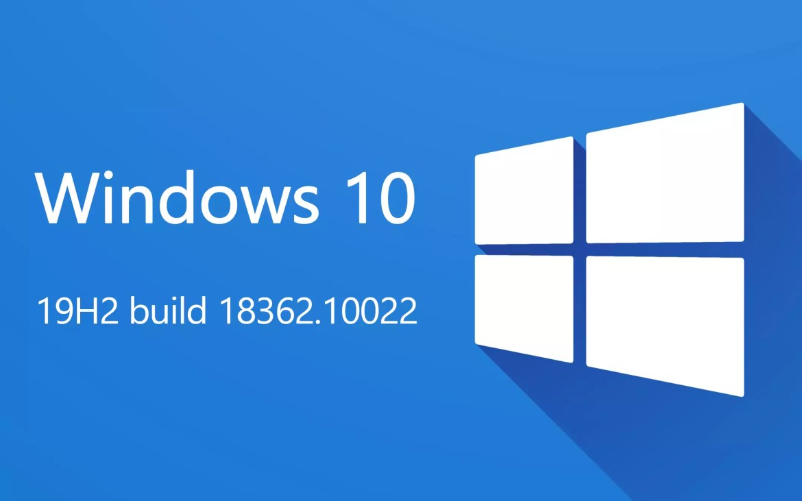 Windows 10 19H2, build 18362.10022