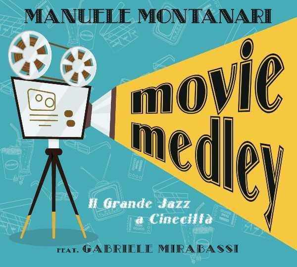 """""""Movie medley. Il grande jazz a Cinecittà"""" di Manuele Montanari feat. Gabriele Mirabassi"""