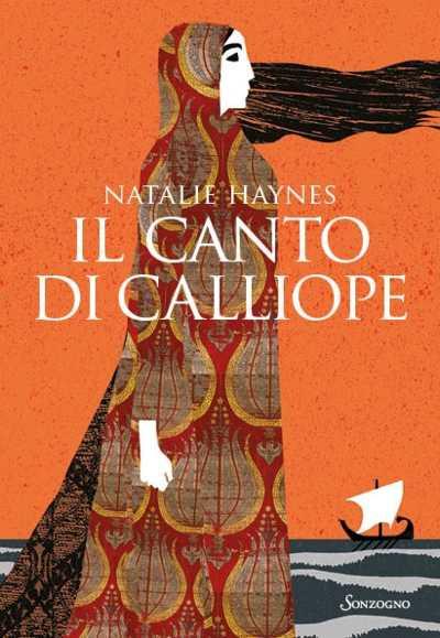 """Recensione: """"Il canto di Calliope """" - Dare una voce a chi, nell'Iliade e nell'Odissea, non ne ha avuto"""