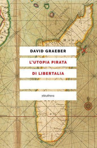 """Recensione: """"L'utopia pirata di Libertalia"""" - La ricerca di un nuovo modello di comunità"""