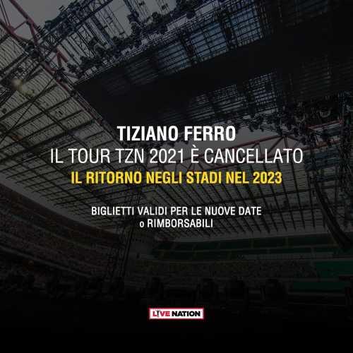 TIZIANO FERRO - Il tour TZN 2021 è cancellato. Il ritorno negli stadi nel 2023
