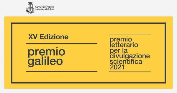 Premio Galileo, al via il tour digitale con gli autori finalisti: Casilli, Mazzolai, Di Fiore, Valerio, Piazza