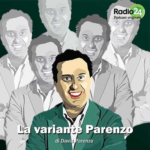 Arriva  il podcast quotidiano LA VARIANTE PARENZO, di David Parenzo. L'attualità declinata in una variante unica. Dal lunedì al venerdì su radio24.it e le principali piattaforme podcast