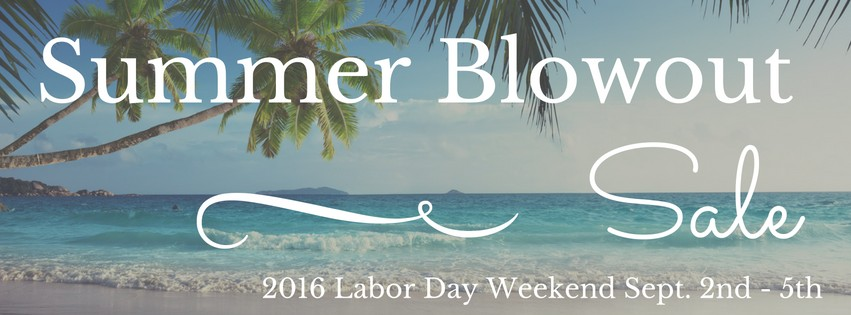 2016 Labor Day Weekend Summer Blowout Sale