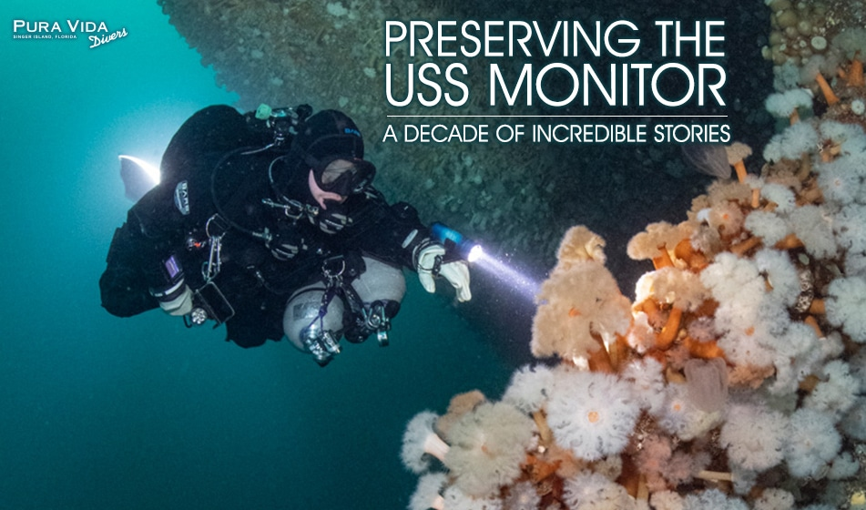 PRESERVING THE USS MONITOR: A TEN YEAR JOURNEY