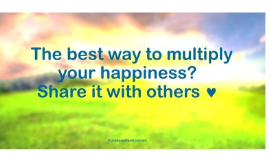 The best way to multiply your happiness