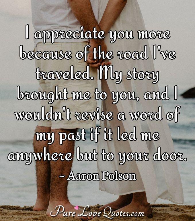 i appreciate you more