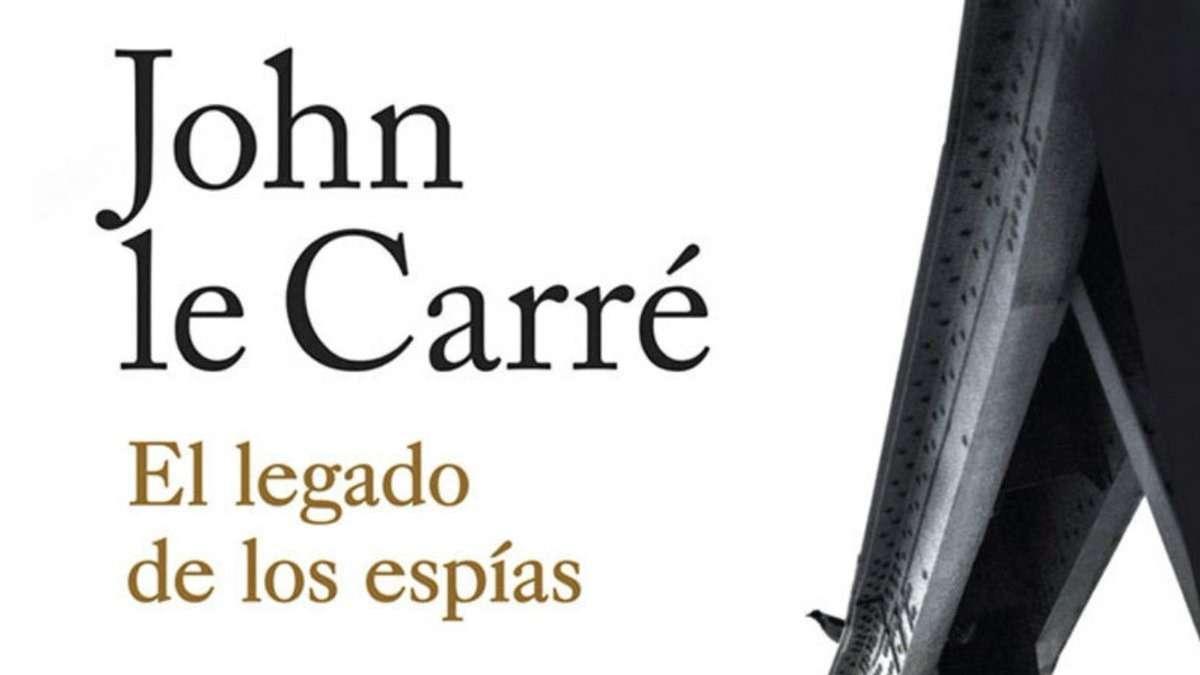 """""""El legado de los espías"""" de John Le Carré - El libro de la semana"""