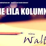 Lila Kolumne – Ungeduld macht sich breit
