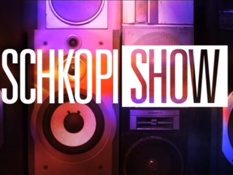schkopi show