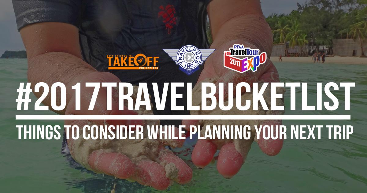 2017travelbucketlist-things-to-consider-planning-next-trip-travelpros