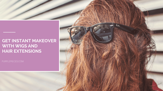 Get Instant Hair Makeover with Wigs and Hair Extensions