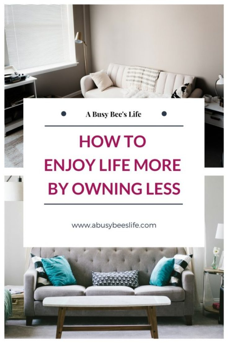How To Enjoy Life More By Owning Less - Minimalist and a Clutter Free Lifestyle, Home, Clean, Organized Home, Declutter Home