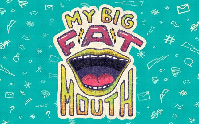 My Big Fat Mouth #1 - Criticism