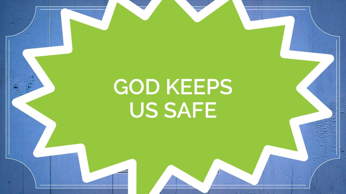 God Keeps Us Safe