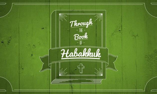 Through The Book of Habakkuk