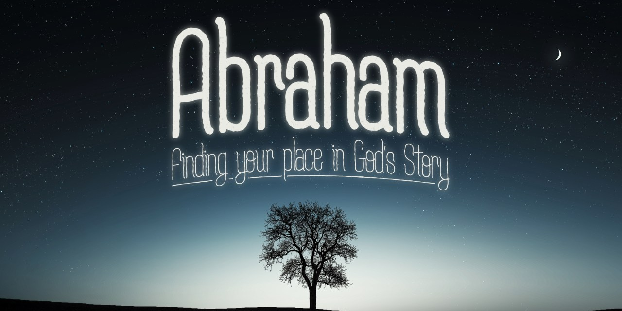 Abraham #3: Trusting God Takes a Lifetime