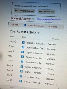 Aktifitas internet selalu dari Jerman, nah pas di akses dari tempat lain ada pemberitahuannya