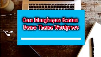 Tips Hapus Konten Demo Theme WordPress