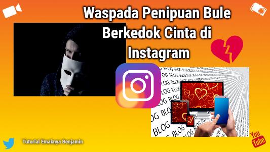 Waspada Penipuan Bule Berkedok Cinta Di Instagram Pursuing My Dreams