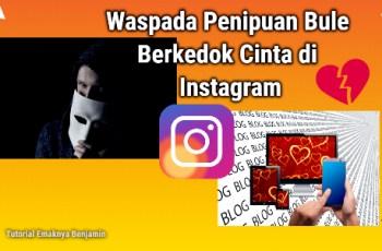Waspada Penipuan Bule Berkedok Cinta di Instagram