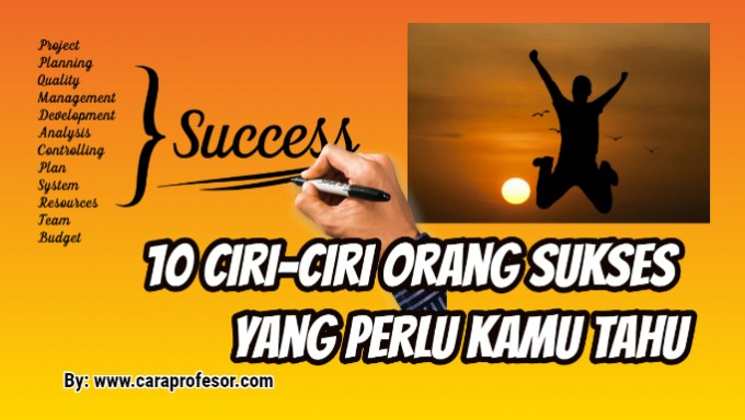 10 Ciri-ciri Orang Sukses yang Perlu Kamu Tahu