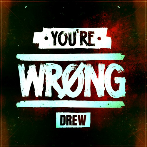 Drew You're Wrong