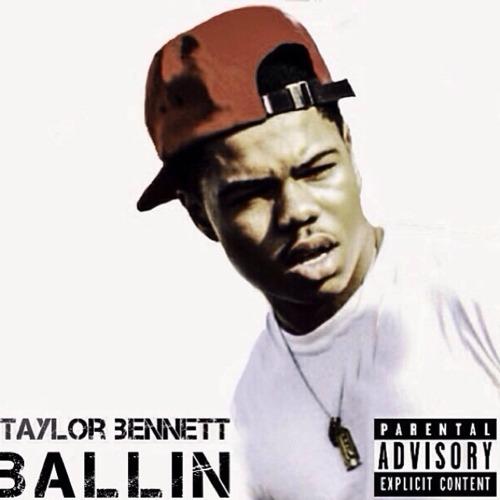 Taylor Bennett Ballin'
