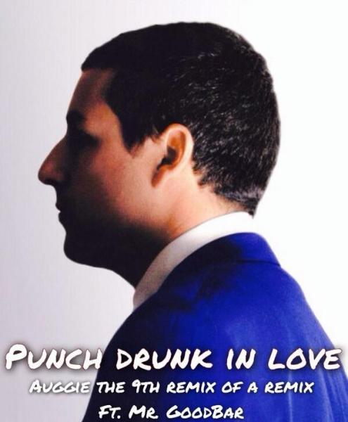 Auggie The 9th Punch Drunk In Love