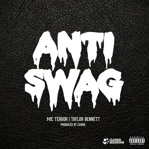 Mic Terror Taylor Bennett Anti Swag