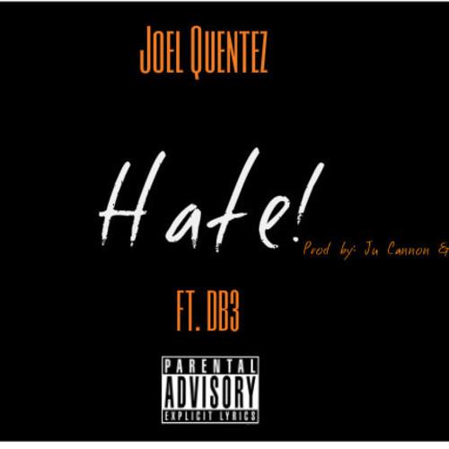 Joel Quentez DB3 Hate