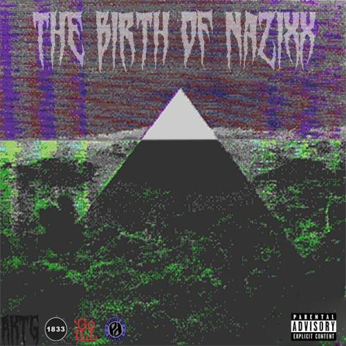 AkoniTheGreat - The Birth of NaziXx