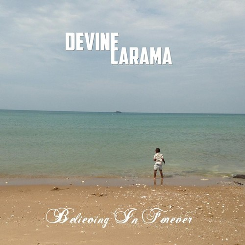 Devine Carama - Believing In Forever