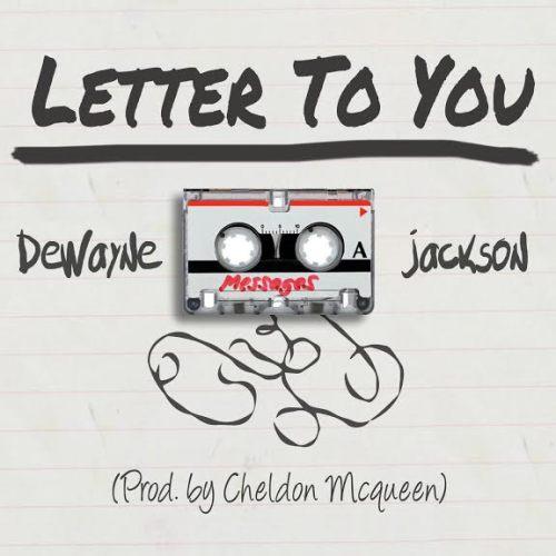 De'Wayne Jackson Letter To You