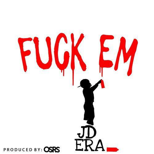 JD Era Fuck Em